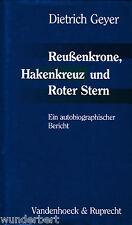 *- REUßENKRONE, Hakenkreuz und ROTER STERN - Dietrich GEYER gebunden (1999)