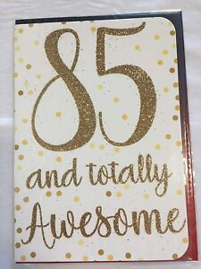 Ladies 85th Birthday '85 and Totally Awesome'. Fantastic Card For Female
