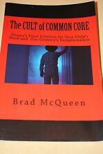 The Cult of Common Core: Obama's Final Solution for Your Child's Mind and Our...