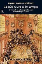 La edad de oro de los virreyes. NUEVO. Nacional URGENTE/Internac. económico. HIS