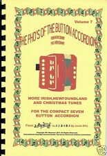 """SEVEN BUTTON  ACCORDION """" MORE IRISH/ NFLD/ XMAS SONG BOOK"""", VOL 7, PLAY BY #S,"""