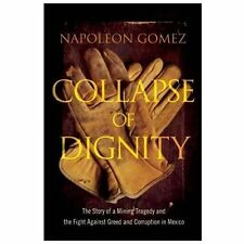 Collapse of Dignity: The Story of a Mining Tragedy and the Fight Against Greed