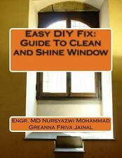 Easy DIY Fix: Guide to Clean and Shine Window : Guide to Clean and Shine...