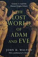 Lost World of Adam and Eve : Genesis 2-3 and the Human Origins Debate, Paperb...