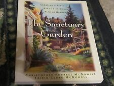 Sanctuary Garden : Creating a Place of Refuge in Your Yard or Garden book