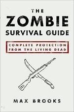 The Zombie Survival Guide : Complete Protection from the Living Dead by Max...
