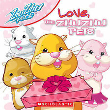 New LOVE, THE ZHUZHU PETS - Children's Picture BOOK By Robin Kempf ZHU ZHU