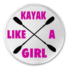 "Kayak Like A Girl - 3"" Sew / Iron On Patch Kayaking Woman Female Sport Gift"