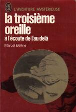 M.Belline: LA TROISIÈME OREILLE à l'écoute de l'au-delà - Aventure mystérieuse