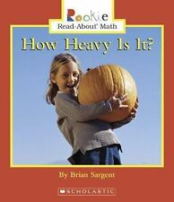 How Heavy Is It? (Rookie Read-About Math)
