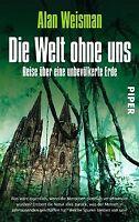 Die Welt ohne uns: Reise über eine unbevölkerte Erde von... | Buch | Zustand gut