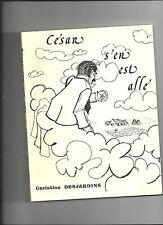 César s'en is gone Christian Desjardins autographed REF E34 @