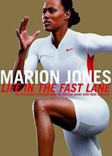 Marion Jones: Life in the Fast Lane By: Marion Jones