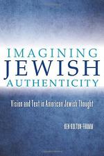 Koltun-Fromm-Imagining Jewish Authenticity  BOOK NUOVO