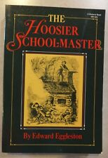 THE HOOSIER SCHOOL-MASTER BY EDWARD EGGLESTON INDIANA CLASSICS PB 1984