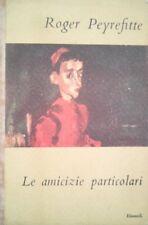 ROGER PEYREFITTE LE AMICIZIE PARTICOLARI EINAUDI 1948 PRIMA EDIZIONE