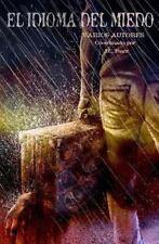 El Idioma Del Miedo : Antologia by Tony Jimenez and Jose Ibarz (2014, Paperback)