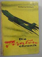 Die Piraten Chronik ~Wolfgang Schreyer ~dramatische Geschichten der Luftspionage