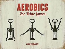 Aerobics For Wine Lovers funny small steel sign 200mm x 150mm (og)