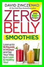 Zero Belly Smoothies : Lose up to 16 Pounds in 14 Days--And Sip Your Way Lean...
