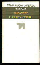 TURONE SERGIO SINDACATO E CLASSI SOCIALI LATERZA 1976 TEMPI NUOVI 82