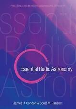 Essential Radio Astronomy: By Condon, James J. Ransom, Scott M.