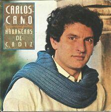 CARLOS CANO-HABANERAS DE CADIZ + EN LA PALMA DE LA MANO SINGLE VINILO 1985 SPAIN