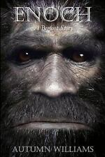Enoch : A Bigfoot Story by Autumn Williams (2010, Paperback)