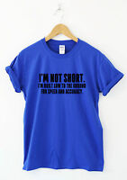 I'm not short Funny t-shirt joke present gift problems slogan unicorn tee top