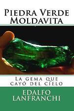 Piedra Verde Moldavita : La Gema Que Cayo Del Cielo by Edalfo Lanfranchi...