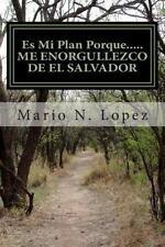 Es Mi Plan Porque... . . ME ENORGULLEZCO de el SALVADOR : Una Contribucion...
