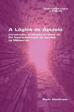 A Logica de Apuleio. Introducao, Traducao e Notas Ao de Interpretatione de...