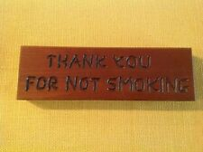 """Wood Carving Sign """"Thank You For Not Smoking"""""""