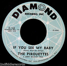 THE PIROUETTES-If You See My Baby-Rarer Northern Soul 45-DIAMOND #D-165