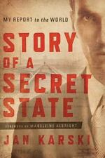 Story of a Secret State : My Report to the World by Jan Karski (2013, Hardcover)