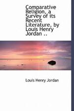 Comparative Religion, A Survey Of Its Recent Literature, By Louis Henry Jorda...