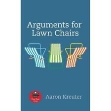 Arguments for Lawn Chairs (First Poets) - Paperback NEW Aaron Kreuter ( Aug. 201