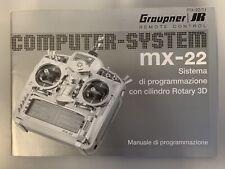 GRAUPNER MX-22 MANUALE DI PROGAMMAZIONE ITALIANO NUOVO EDIZIONE 2003