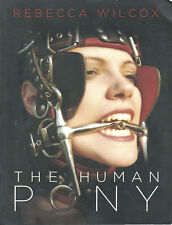 THE HUMAN PONY by Rebecca Wilcox (2015 Paperback) (G)