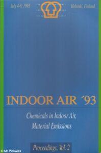 Olli Seppanen et. al. INDOOR AIR '93: CHEMICALS IN INDOOR AIR, MATERIAL EMISSION