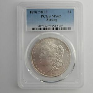1878 7/8TF Strong Morgan US Silver Dollar PCGS MS62 Tail Feathers Free Shipping
