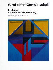 Otto Herbert Hajek Kunst stiftet Gemeinschaft. Das Werk Eugen Gomringer (Hrg)