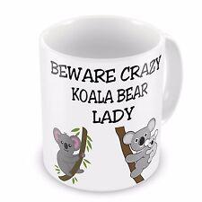 Beware Crazy Koala Bear Lady  Funny Novelty Gift Mug