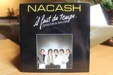 """7"""" Single Nacash - Il Faut Du Temps (Shalom & Salam)"""