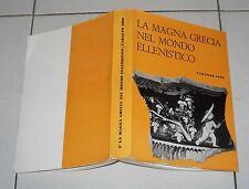 LA MAGNA GRECIA NEL MONDO ELLENISTICO Convegno Studi Taranto 1969 Atti