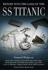 Report into the Loss of the SS Titanic by Lester Mitcham, Bruce Beveridge,...