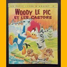 Un Petit Livre d'Argent WOODY LE PIC ET LES CASTORS 1969