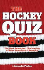 The Hockey Quiz Book: The Best Humorous, Challenging & Weird Questions-ExLibrary