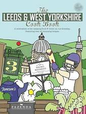 The Leeds & West Yorkshire Cook Book: A Celebration of the Amazing Food and...