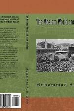 The Moslem World and Voice of Islam by Muhammad Webb and Muhammed Al-Ahari...